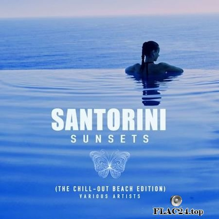 VA - Santorini Sunsets (The Chill Out Beach Edition) (2019) FLAC (tracks)