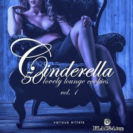 VA - Cinderella, Vol.1 (50 Lovely Lounge Cookies) (2019) FLAC (tracks)