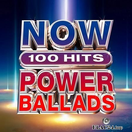 VA - Now 100 Hits Power Ballads (2019) FLAC (tracks + .cue)