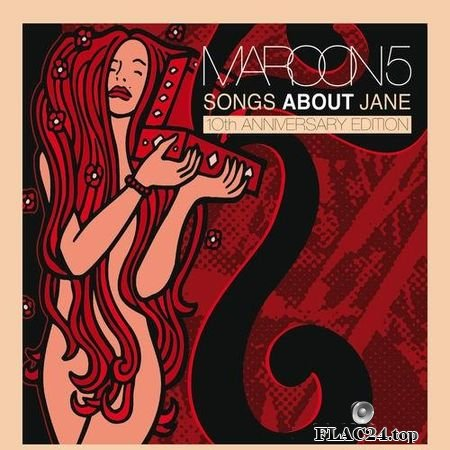 Maroon 5 - Songs About Jane: 10th Anniversary Edition (2012) FLAC (tracks)