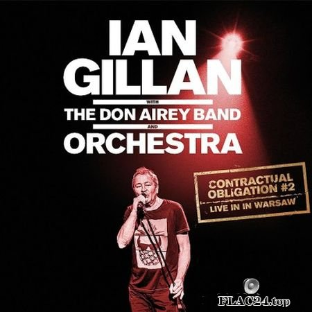 Ian Gillan (with The Don Airey Band and Orchestra) - Contractual Obligation #2: Live in Warsaw (2019) (24bit Hi-Res) FLAC