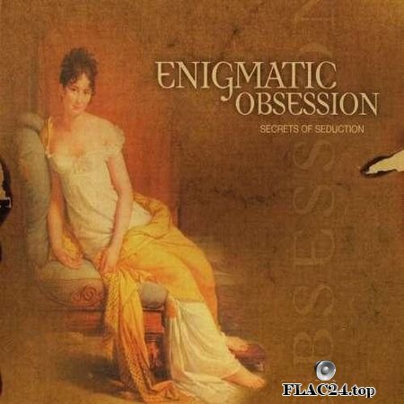 Enigmatic Obsession - Secrets Of Seduction (2005) FLAC (tracks + .cue)