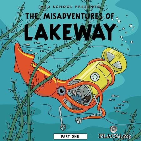 Lakeway - The Misadventures Of Lakeway (Part 1) (2019) (24bit Hi-Res) FLAC (tracks)