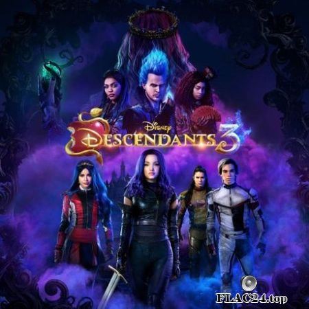 VA - Descendants 3 (Original TV Movie Soundtrack) (2019) FLAC