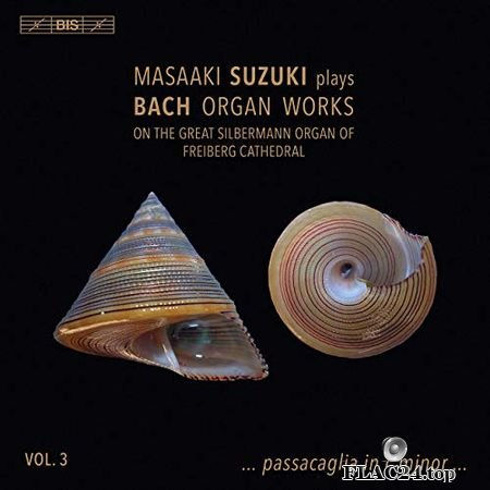Masaaki Suzuki - plays Bach Organ Works, Vol. 3 - on the Great Silbermann Organ of Freiberg Cathedral (2019) (24bit Hi-Res) FLAC