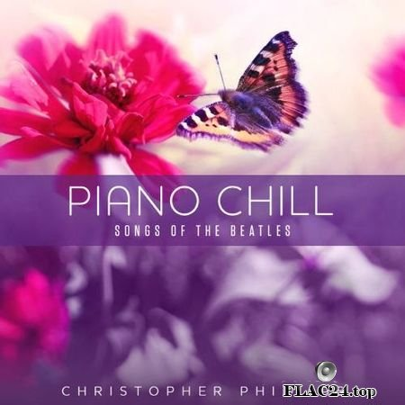Christopher Phillips - Piano Chill: Songs of the Beatles (2019) FLAC (tracks)