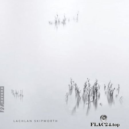 Ashley William Smith - Lachlan Skipworth: Chamber Works (2019) FLAC