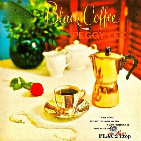 Peggy Lee - Black Coffee With Peggy Lee (Remastered) (1953, 2019) (24bit Hi-Res) FLAC