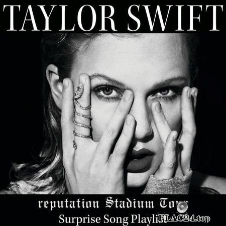 Taylor Swift - Reputation Stadium Tour Surprise Song Playlist (2017) FLAC (tracks)