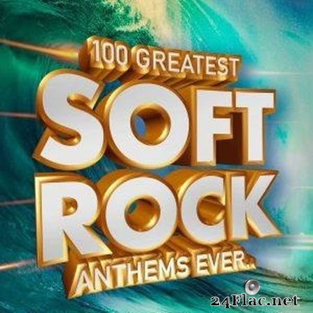 VA - 100 Greatest Soft Rock Anthems Ever.. (2019) FLAC (tracks)