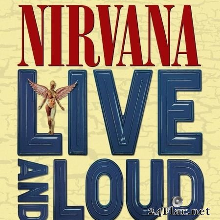 Nirvana - Live And Loud (2019) FLAC (tracks)