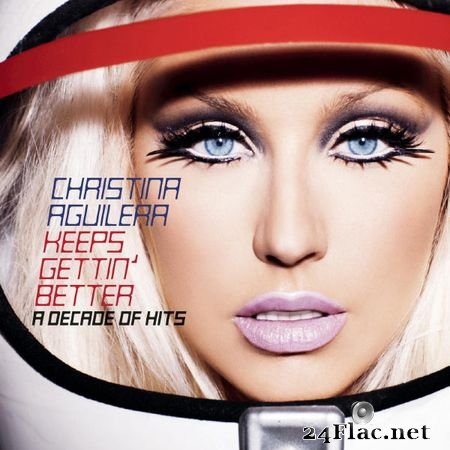 Christina Aguilera - Keeps Gettin' Better- A Decade of Hits [Qobuz CD 16bits/44.1kHz] (2008) FLAC