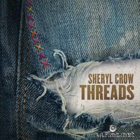 Sheryl Crow - Threads (2019) (24bit Hi-Res) FLAC