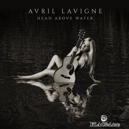 Avril Lavigne - Head Above Water (2019) (24bit Hi-Res) FLAC (tracks)