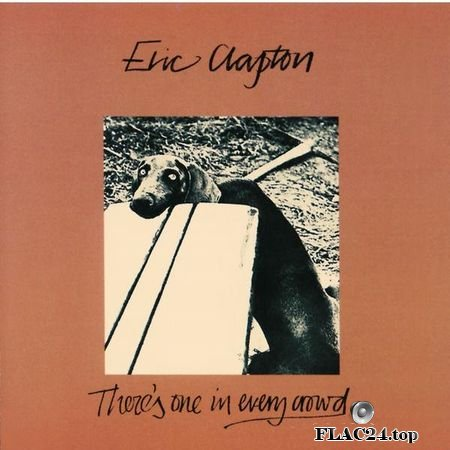 Eric Clapton - There's One In Every Crowd (1975, 2019) (24bit Hi-Res) FLAC (tracks)