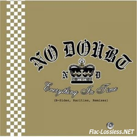No Doubt - Everything In Time (B-Sides, Rarities, Remixes) (2004) FLAC (tracks + .cue)