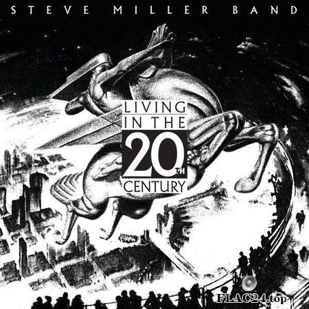 Steve Miller Band - Living In The 20th Century (1986) (24bit Hi-Res) FLAC (tracks)