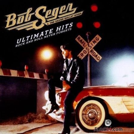 Bob Seger - Ultimate Hits:Rock and Roll Never Forgets (2011) FLAC (tracks + .cue)