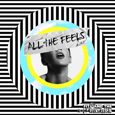 Fitz and The Tantrums - All The Feels (2019) FLAC