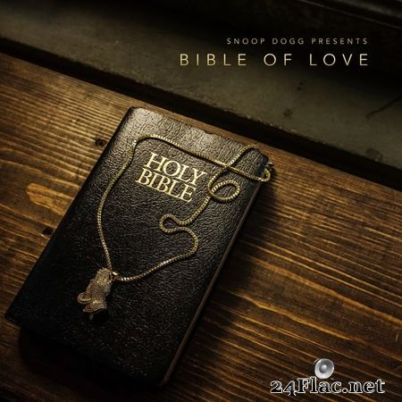 Snoop Dogg - Snoop Dogg Presents Bible of Love [HIGHRESAUDIO HRA 24bits/44.1kHz] (2018) FLAC