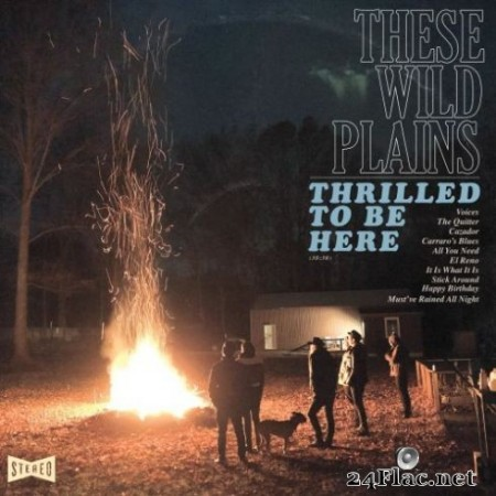 These Wild Plains – Thrilled to Be Here (2019)