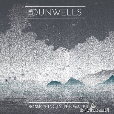 The Dunwells – Something in the Water (2019) Hi-Res