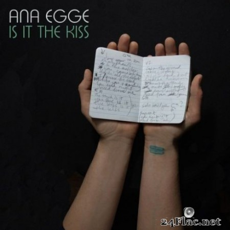 Ana Egge – Is It the Kiss (2019)