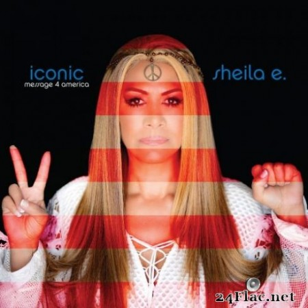 Sheila E. – Iconic: Message 4 America (2019)
