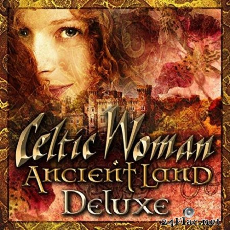 Celtic Woman – Ancient Land (Deluxe) (2019)