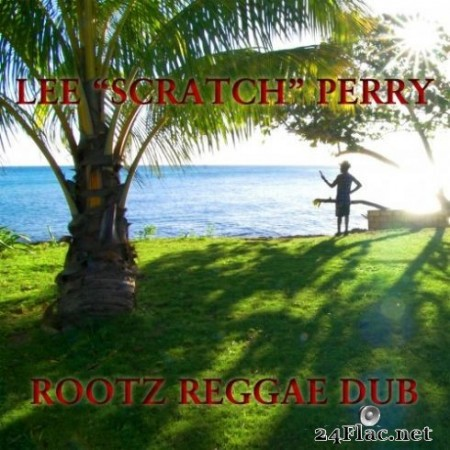 Lee 'Scratch' Perry – Rootz Reggae Dub (2019)