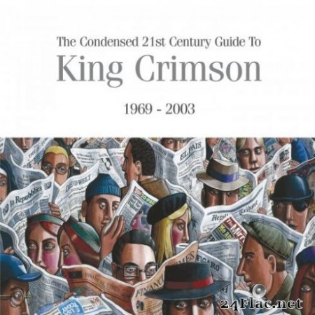 King Crimson – The Condensed 21st Century Guide To King Crimson (1969 – 2003) (2019)