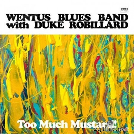 Wentus Blues Band – Too Much Mustard (2019)