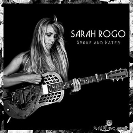 Sarah Rogo – Smoke and Water (2019)