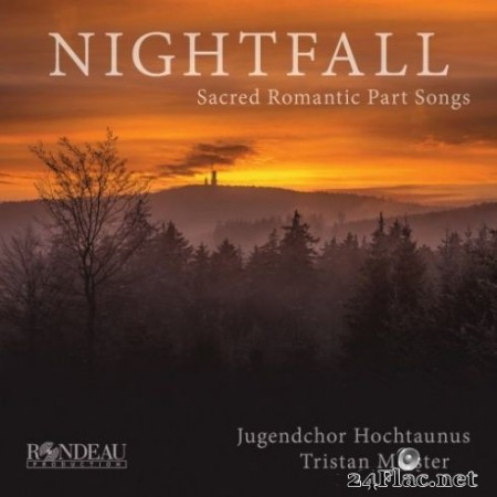 Jugendchor Hochtaunus & Tristan Meister – Nightfall – Sacred Romantic Part Songs (2019) Hi-Res