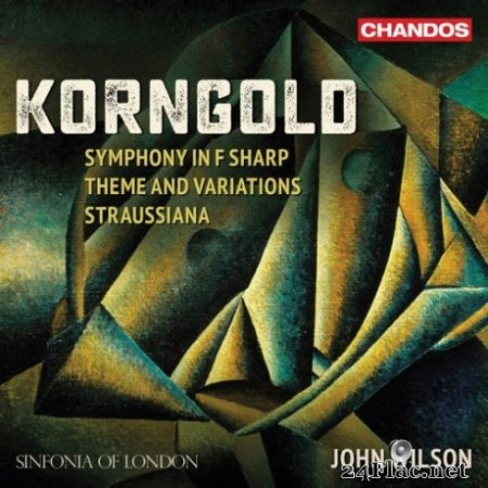 Sinfonia of London & John Wilson – Korngold: Works for Orchestra (2019)