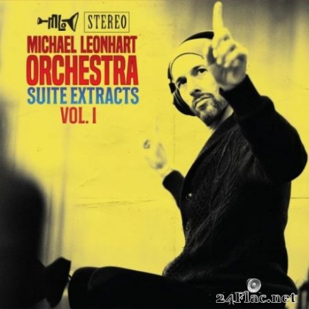 Michael Leonhart Orchestra – Suite Extracts Vol. 1 (2019)