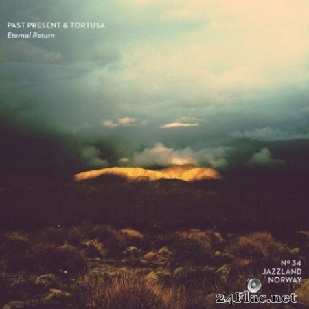 Past Present & Tortusa – Eternal Return (2019) Hi-Res