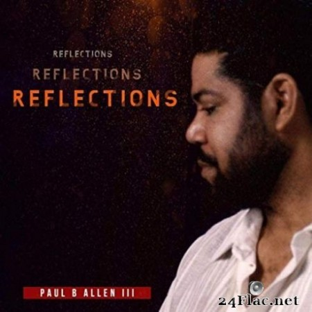 Paul B Allen III – Reflections (2019)
