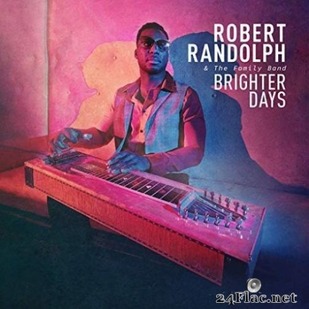 Robert Randolph & The Family Band – Brighter Days (2019)