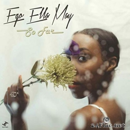 Ego Ella May – So Far (2019)