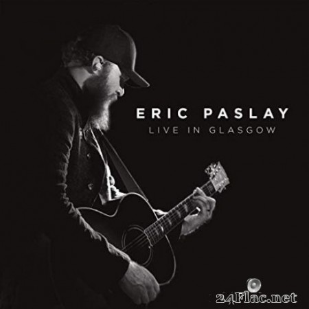 Eric Paslay – Live in Glasgow (2019)
