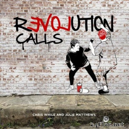 Chris While & Julie Matthews – Revolution Calls (2019)