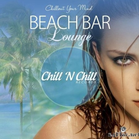 VA - Beach Bar Lounge (Chillout Your Mind) (2019) [FLAC (tracks)]