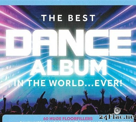 VA - The Best Dance Album In The World... Ever! (2019) [FLAC (tracks + .cue)]