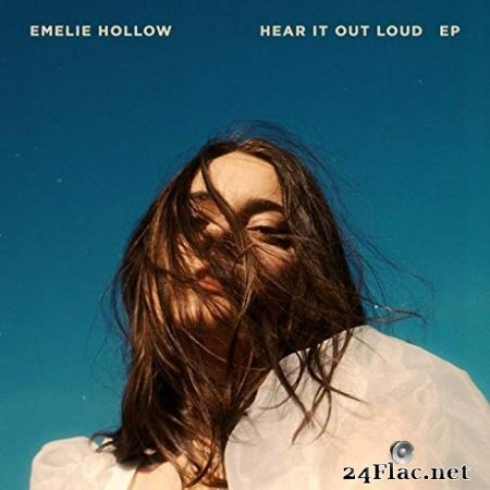 Emelie Hollow – Hear It Out Loud (EP) (2019)