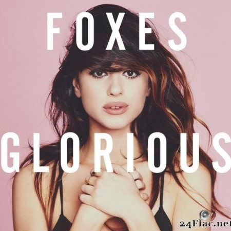 Foxes - Glorious (Deluxe) (2014) [FLAC (tracks)]