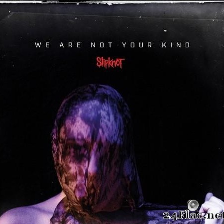Slipknot - We Are Not Your Kind (2019) [FLAC (tracks + .cue)]