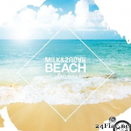 VA - Milk & Sugar: Beach Sessions 2019 (2019) [FLAC (tracks)]