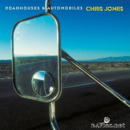 Chris Jones – Roadhouses & Automobiles (Remastered) (2019) Hi-Res