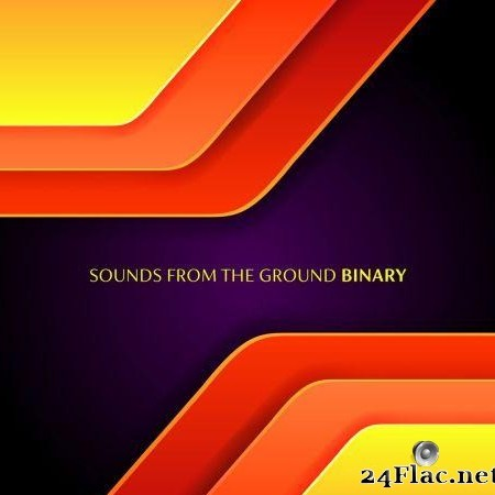 Sounds From The Ground - Binary (2019) [FLAC (tracks)]